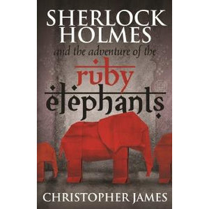 Sherlock Holmes and The Adventure of the Ruby Elephants - Sherlock Holmes Books