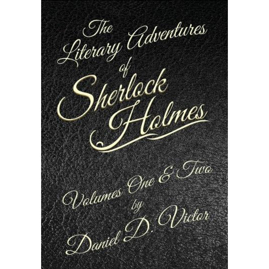 The Literary Adventures of Sherlock Holmes:  A Collection of Short Sketches