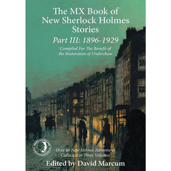 The MX Book of New Sherlock Holmes Stories Part III: 1896 to 1929, Hardcover