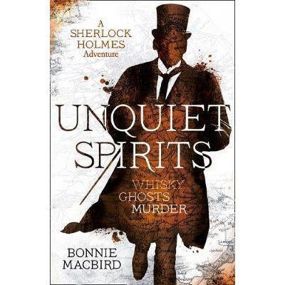 Unquiet Spirits : Whisky, Ghosts, Murder (A Sherlock Holmes Adventure Book 2)