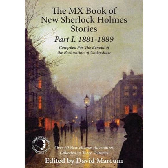 The MX Book of New Sherlock Holmes Stories Part I: 1881 to 1889, Hardcover