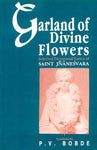 Garland of Divine Flowers: Selected Devotional Lyrics of Saint Jnaneswara