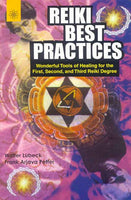 Reiki Best Practices: Wonderful Tools of Healing for the First, Second, and Third Reiki Degree