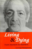 Living and Dying: From Moment to Moment