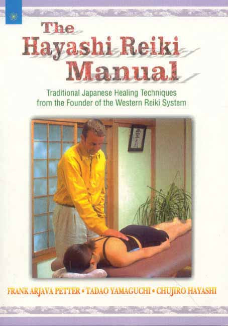 The Hayashi Reiki Manual: Traditional Japanese Healing Techniques from the Founder of the Western Reiki System