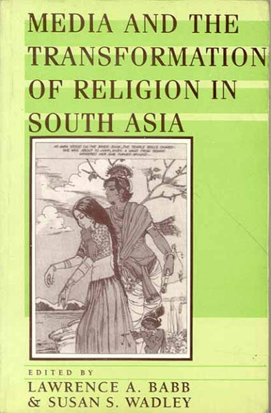 Media and the Transformation of Religion in South Asia