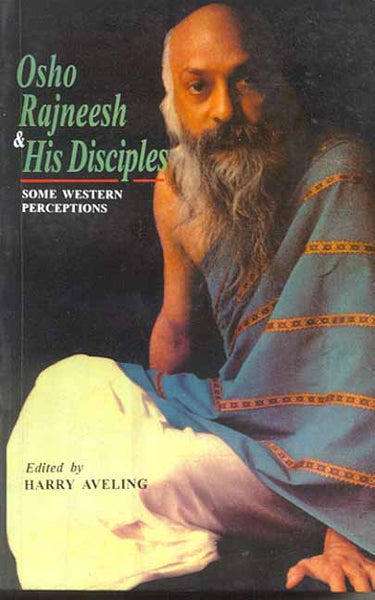 Osho Rajneesh and His Disciples: Some Western Perceptions