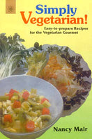 Simply Vegetarian: Easy to Prepare Recipes for the Vegetarian Gourmet