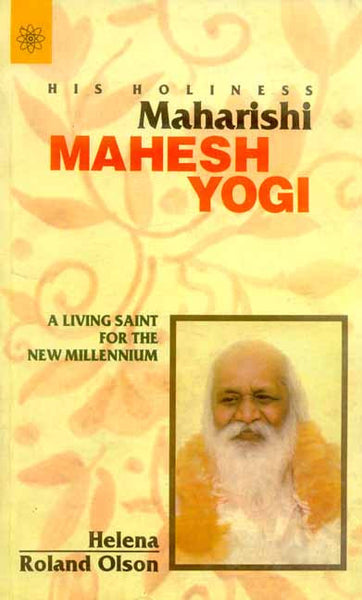 His Holiness Maharishi Mahesh Yogi: A Living Saint for the New Millennium