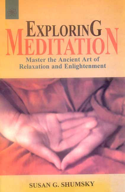 Exploring Meditation: Master the ancient art of relaxation and enlightenment