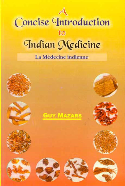 A Concise Introduction to Indian Medicine: Le Medecine indienne