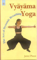 Vyayam Yoga: The Art of Dynamic Breathing
