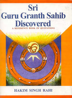 Sri Guru Granth Sahib Discovered: A Reference Book of Quotations from the AdiGranth