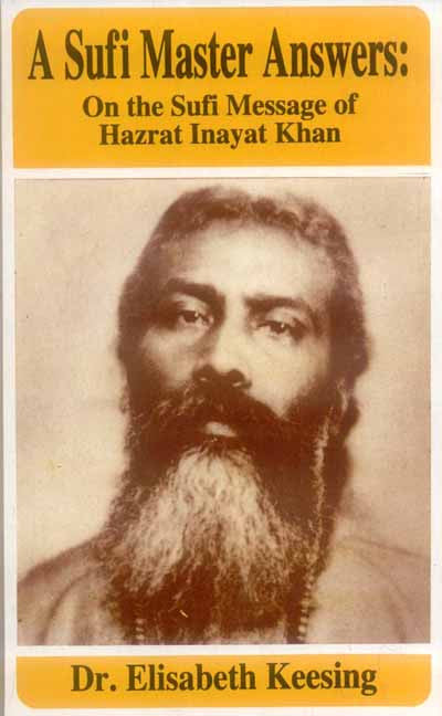 A Sufi Master Answers: On the Sufi Message of Hazrat Inayat Khan