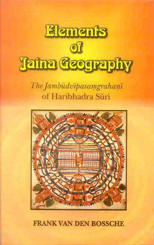 Elements of Jaina Geography: The Jambudvipasamgrahani of Haribhadra Suri