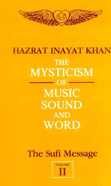 The Sufi Message (Vol. 2): The Mysticism of Music, Sound and Word