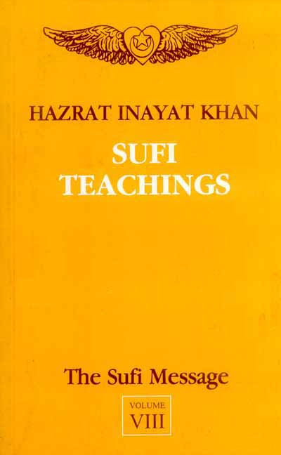 The Sufi Message Vol.8: Sufi Teachings
