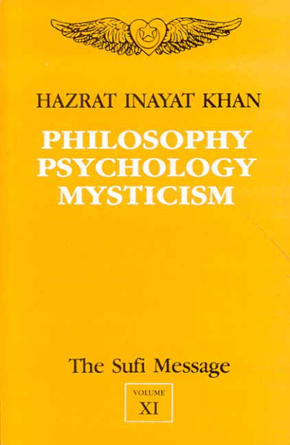 The Sufi Message Vol. 11: Philosophy, Psychology and Mysticism