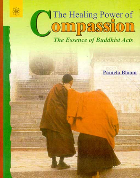 The Healing Power of Compassion: The Essence of Buddhist Acts