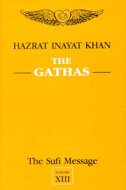 The Sufi Message: Volume 13: The Gatha's