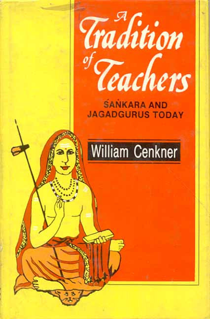 Tradition of Teachers: Sankara and Jagadgurus Today