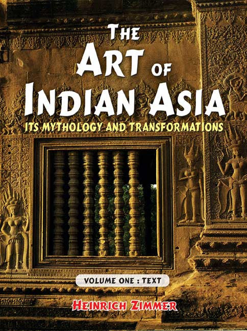 The Art of Indian Asia, 2 Vols.: Its Mythology and Transformation: Volume One: Text, Volume Two: Plates