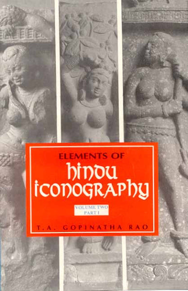 Elements of Hindu Iconography (2 vols. in 4 Pts.)