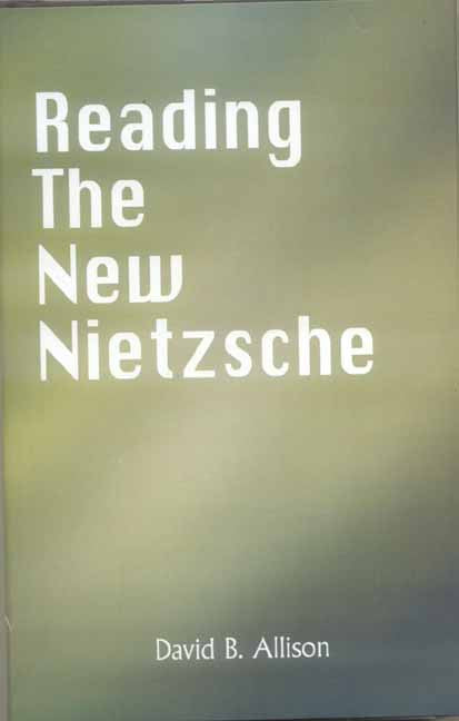 Reading the New Nietzche: The Birth of Tradegy, The Gay Science, Thus spoke Zarathustra, and on the Genealogy of Morals