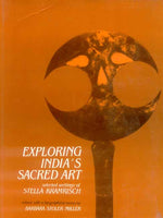 Exploring India's Sacred Art: Selected Writings of Stella Kramrisch Ed. & with a biographical Essay
