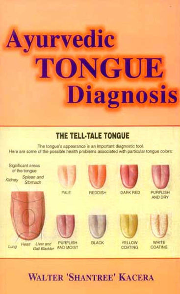 Ayurvedic Tongue Diagnosis: The Tell - Tale Tongue