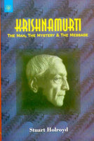 Krishnamurti: The Man, The Mystery and The Message