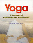 Yoga : A Synthesis of Psychology and Metaphysics