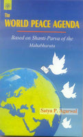 The World Peace Agenda: Based on Shanti-Parva of the Mahabharata
