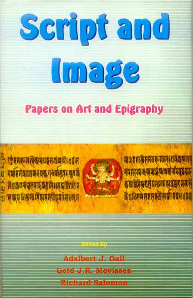 Script And Image: Papers on Art and Epigraphy