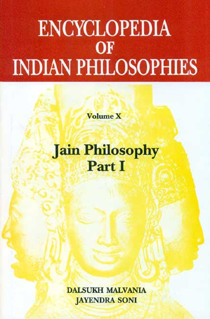 Encyclopedia of Indian Philosophies (Vol. 10): Jain Philosophy (Pt. 1)