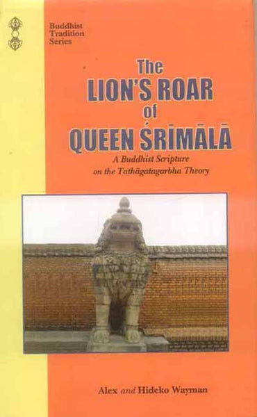 The Lions Roar of Queen Srimala: A Buddhist Scripture on the Tathagatagarbha theory