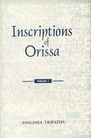 Inscriptions of Orissa (Vol. 1): (Vol.I: Circa Fifth-Eight Centuries A.D.)