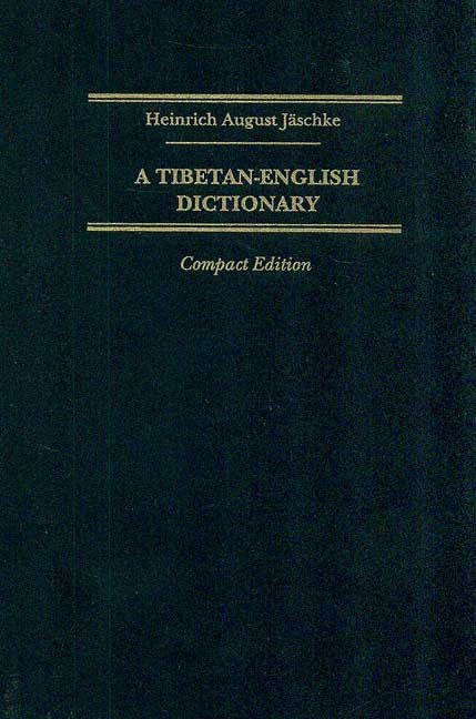 A Tibetan-English Dictionary (Compact Edition): with Special Reference to the Prevailing Dialects, To which is added An English-Tibetan Vocabulary