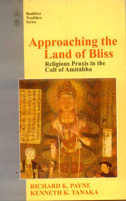 Approaching the Land of Bliss: Religious Praxis in the Cult of Amitabha