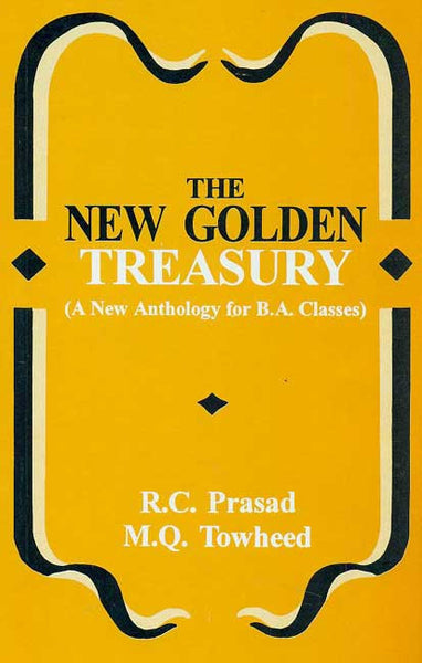 The New Golden Treasury: A New Anthology for B.A. Classes
