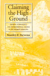 Claiming the High Ground: Sherpas, Subsistence and Environmental Change in the Highest