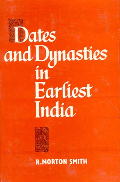 Dates and Dynasties in Earliest India: Translation and Jurstification of a Critical Text of the Purana Dynasties