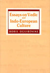 Essays on Vedic and Indo-European Culture