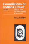 Foundations of Indian Culture (2 Vols.): Spiritual vision and Symbolic Forms, in Ancient India