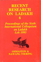 Recent Research on Ladakh 6: Proceedings of the sixth International Colloquium on Ladakh Leh 1993