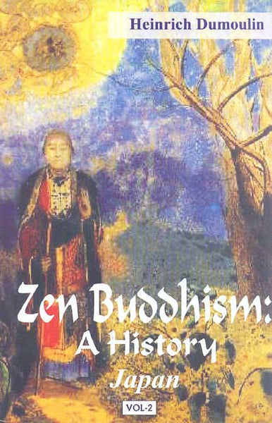 Zen Buddhism: A History (2 Volumes): Volume 1: India and China