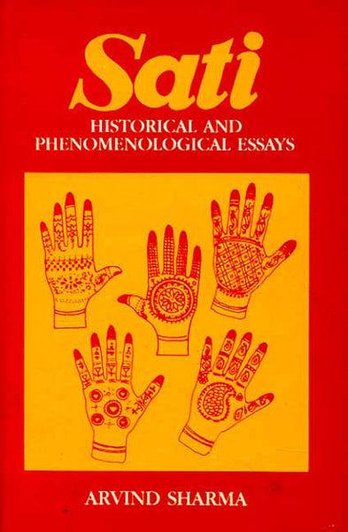 Sati: Historical and Phenomenological Essays