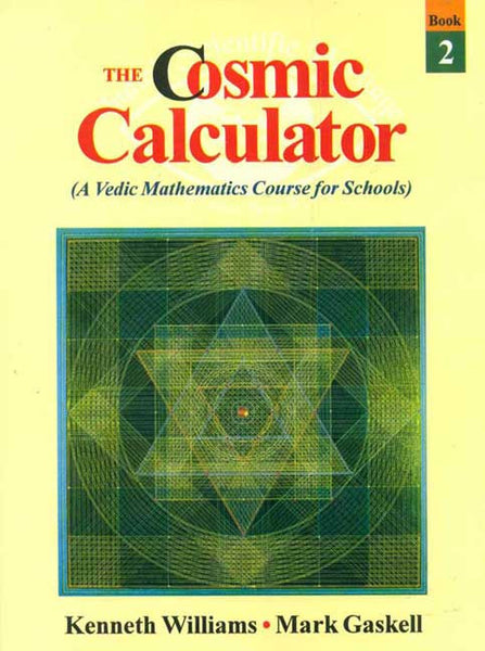 The Cosmic Calculator, Book-2: A Vedic Mathematics Course for Schools