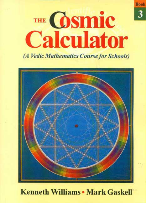 The Cosmic Calculator, Book-3: A Vedic Mathematics Course for Schools