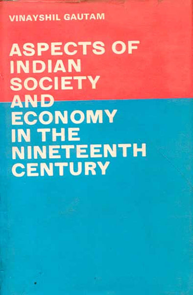 Aspects of Indian Society and Economy in the 19th Century